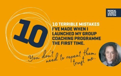 10 Terrible Mistakes I've Made When I Launched My First Group Coaching Programme
