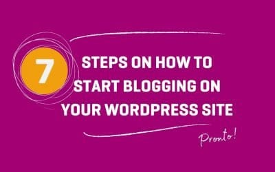 7 Steps on How to Start Blogging on Your WordPress Site
