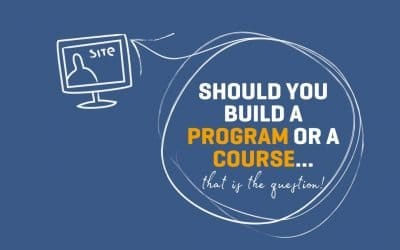 Should you build a program or a course, that is the question!