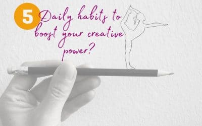 5 Daily Habits to Boost Your Creative Power