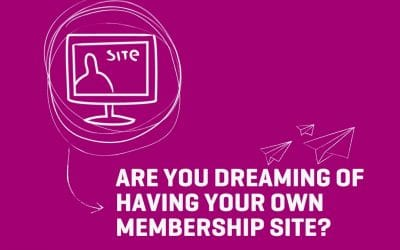 Are You Dreaming of Having Your Own Membership Website