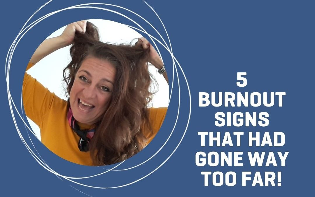 5 Burnout Signs That Had Gone Way Too Far