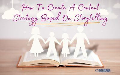 How To Create A Content Strategy Based On Storytelling
